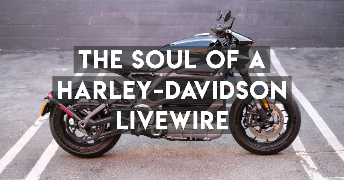 Does The Harley-Davidson LiveWire Have Soul?